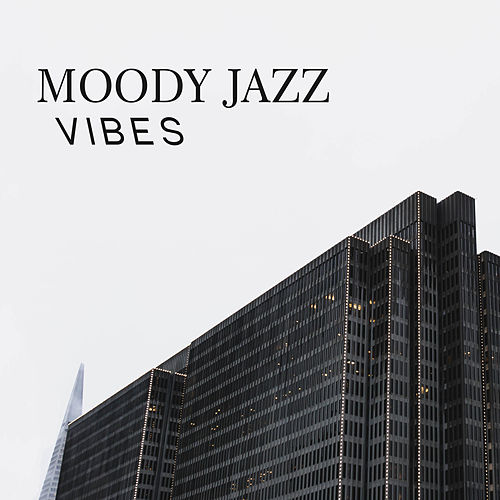 Moody Jazz Vibes by The Jazz Instrumentals