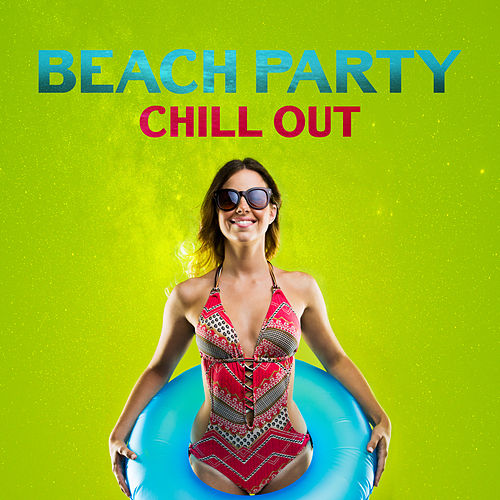 Beach Party Chill Out de Dance Hits 2014