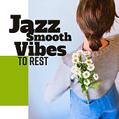 Jazz Smooth Vibes to Rest de Jazz Lounge