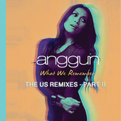 What We Remember (THE US REMIXES PART II) by Anggun