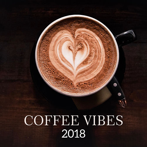 Coffee Vibes 2018 by Restaurant Music