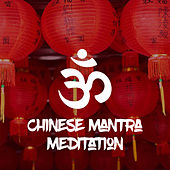 Chinese Mantra Meditation by Chinese Relaxation and Meditation