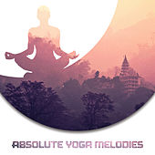 Absolute Yoga Melodies von Yoga Music