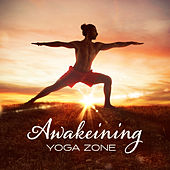 Awakeining Yoga Zone by Asian Traditional Music