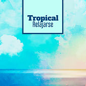 Tropical Relajarse by Today's Hits!
