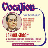 Carroll Gibbons & the Savoy Hotel Orpheans, Vol. 3 (1936 - 1940): Play, Orchestra Play by Carroll Gibbons & The Savoy Hotel Orpheans