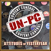 Un-PC: Attitudes of Yesteryear by Various Artists
