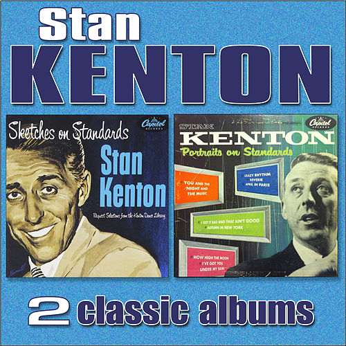 Sketches on Standeards / Portraits on Standards by Stan Kenton