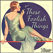 These Foolish Things by Various Artists