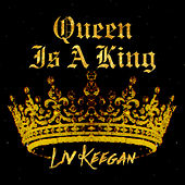 Queen Is A King by Liv Keegan