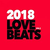 Love Beats 2018, Vol. 2 - EP de Various Artists