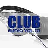 Club Eletro, Vol. 01 - EP von Various Artists