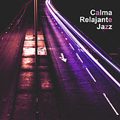 Calma Relajante Jazz by Unspecified