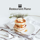 Restaurant Piano by Restaurant Music