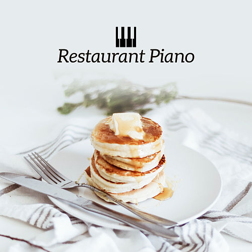 Restaurant Piano by Restaurant Music