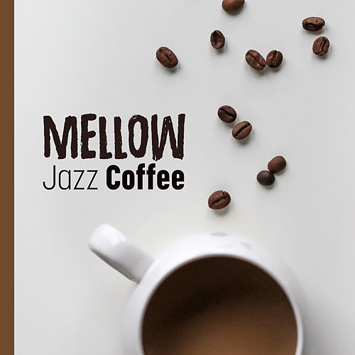 Mellow Jazz Coffee by The Relaxation