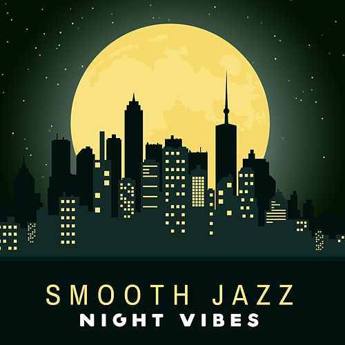 Smooth Jazz Night Vibes by Relaxing Piano Music