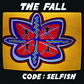 Code:Selfish by The Fall