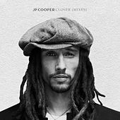Closer (Mixes) by JP Cooper