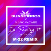 I'm Feeling It (In The Air) (Sunset Bros X Mark McCabe / M-22 Remix) de Mark McCabe