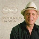 Momentos da Vida by César Rebechi