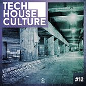 Tech House Culture #12 by Various Artists