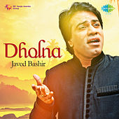 Dholna by Javed Bashir
