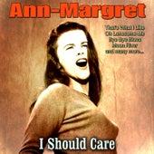 I Should Care by Ann-Margret