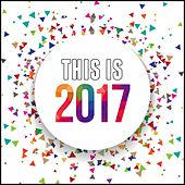 This Is 2017 by Various Artists