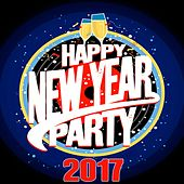 Happy New Year Party 2017 EDM by Various Artists