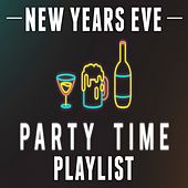 New Years Eve Party Time Playlist by Various Artists