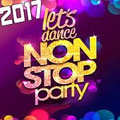 2017 Non Stop Party: Let's Dance by Various Artists