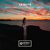 Divide and Conquer (feat. Wrona) by LA Riots