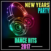 New Years Party: Dance Hits 2017 by Various Artists