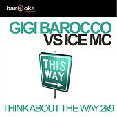 Think About The Way 2k9 by Gigi Barocco