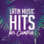 Latin Music Hits For Cumbia de Various Artists