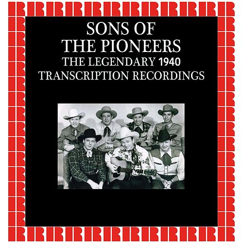 The Legendary 1940 Transcription Recordings (Hd Remastered Edition) by The Sons of the Pioneers