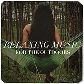 Relaxing music for outdoors by Various Artists