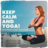 Keep calm and yoga ! - Soothing music for yoga de Various Artists