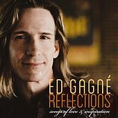 Reflections: Songs of Love and Inspiration by Ed Gagne