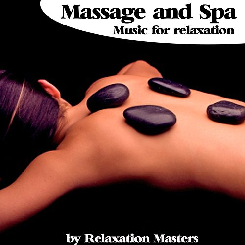 Massage and Spa Music for Relaxation by Relaxation Masters