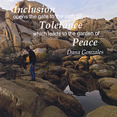 Inclusion Opens the Gate to the Path of Tolerance Which Leads to the Garden of Peace van Dana Gonzales