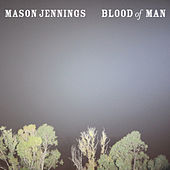 Blood Of Man di Mason Jennings