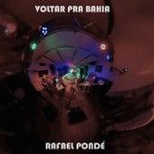 Voltar pra Bahia (Ao Vivo) by Rafael Pondé