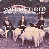 Volume Three by Raphael Walser Raphael Jost Standards Trio with Raphael Jost