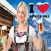 I Love Après Ski (Party Party Après Ski Hits 2018) de Various Artists