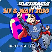 Sit & Wait 2030 by Blutonium Boy