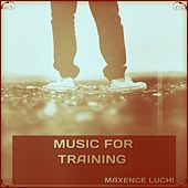 Music for Training by Maxence Luchi