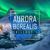 Aurora Borealis Chillout 1 by Various Artists