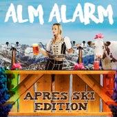 Alm Alarm - Après Ski Edition by Various Artists
